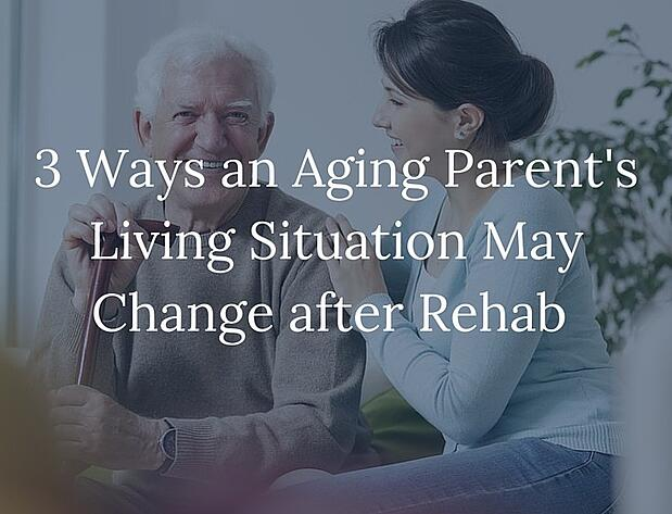 Aging_Parents_Life_after_Rehab