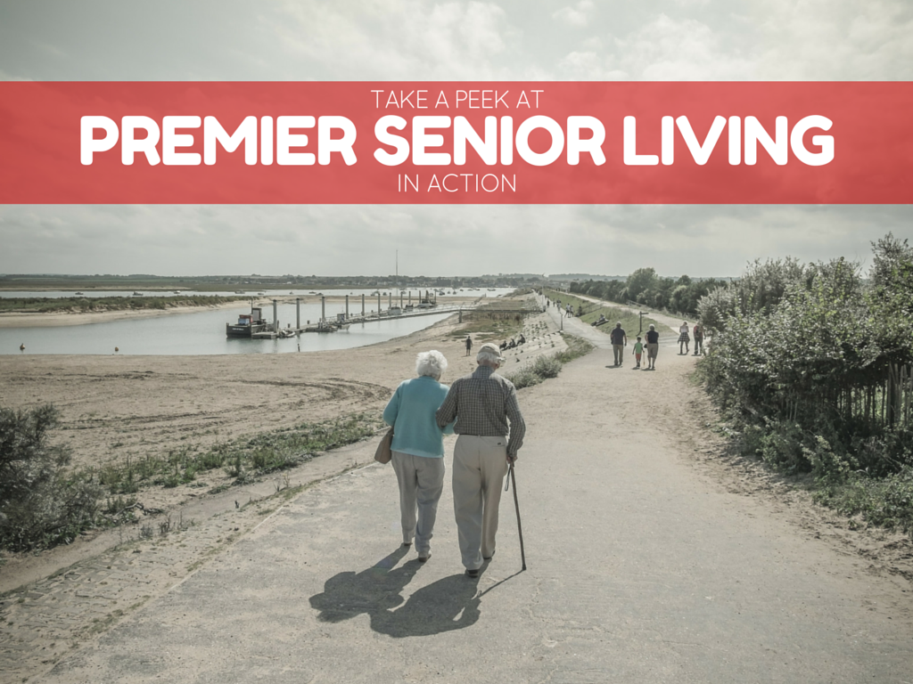 Take a Peek at Premier Senior Living in Action