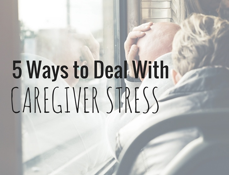 5_Ways_to_Deal_With_Caregiver_Stress
