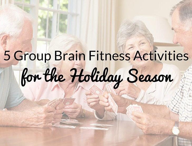 5 Group Brain Fitness Activities to Enjoy This Holiday Season