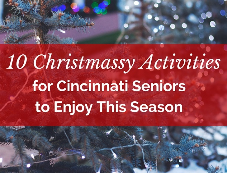 10 Christmassy Activities for Cincinnati Seniors to Enjoy This Season