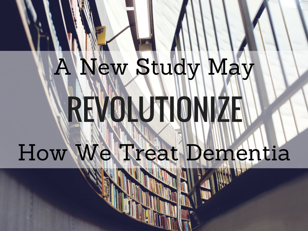 Treat People Living With Dementia - A New Revolutionary Way