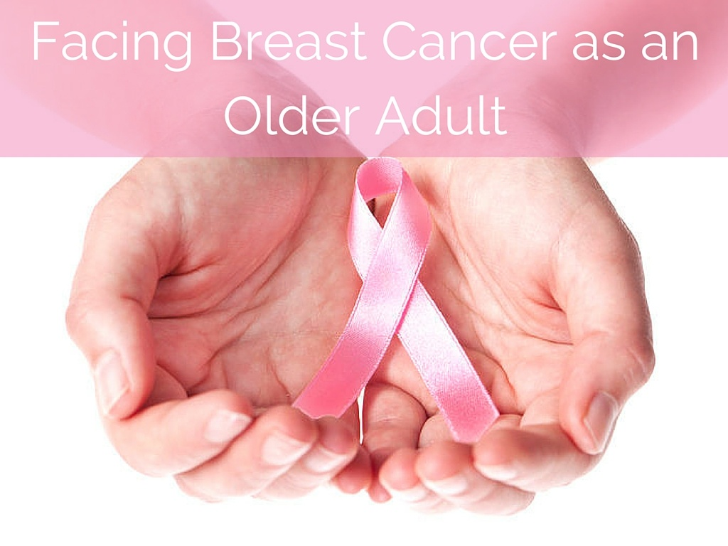 Facing Breast Cancer as an Older Adult