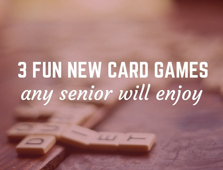3 Fun New Card Games Any Senior Will Enjoy