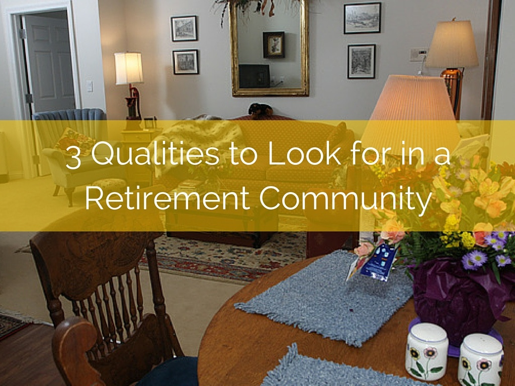 3 Qualities to Look for in a Retirement Community