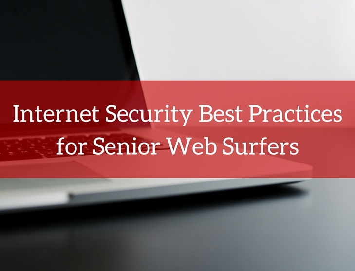 Internet Security Best Practices for Senior Web Surfers