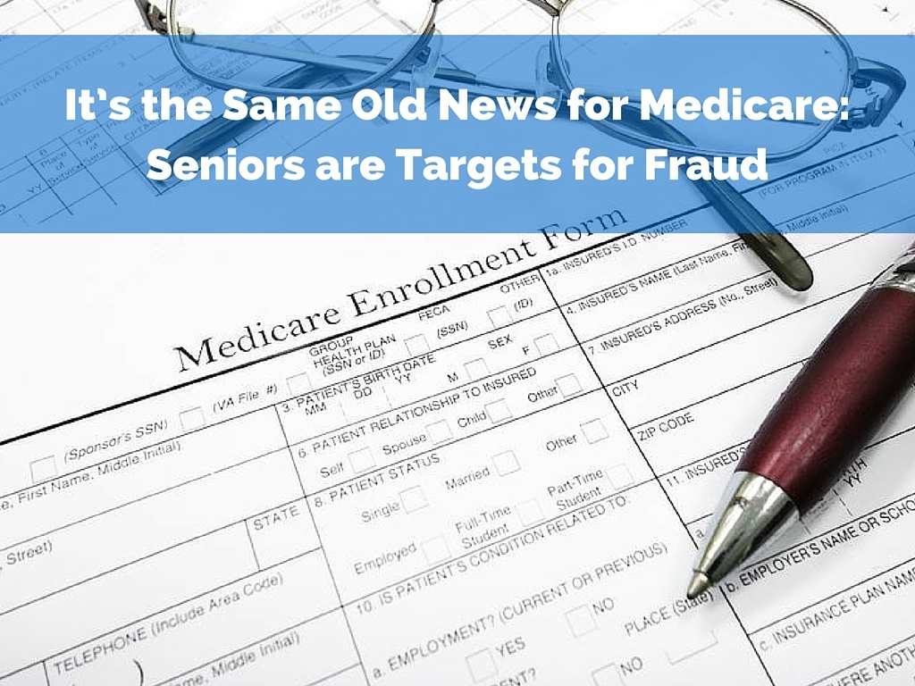 It's the Same Old News for Medicare: Seniors are Targets for Fraud