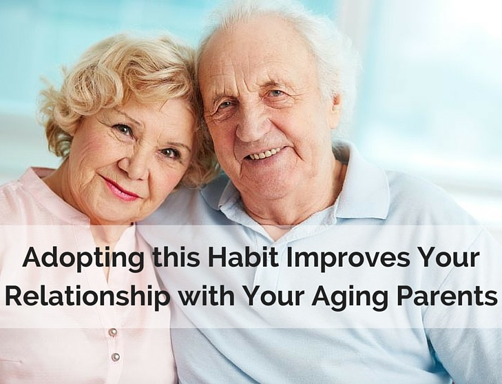 A Habit to Improve Your Relationship with Your Parents