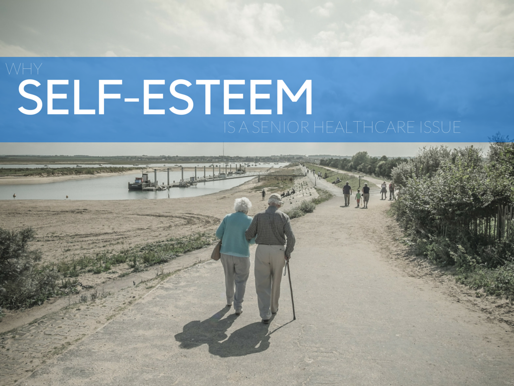 Here's Why Self-Esteem Is a Senior Health Care Issue