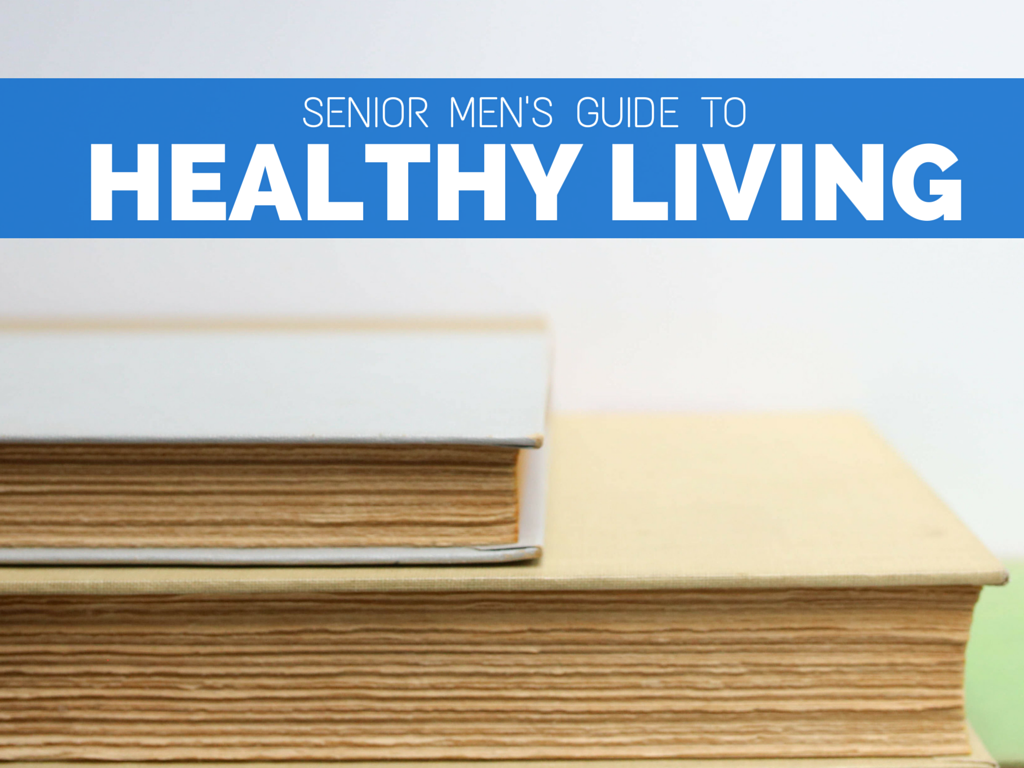Senior Men Are in Dire Need of a Guide to Healthier Living