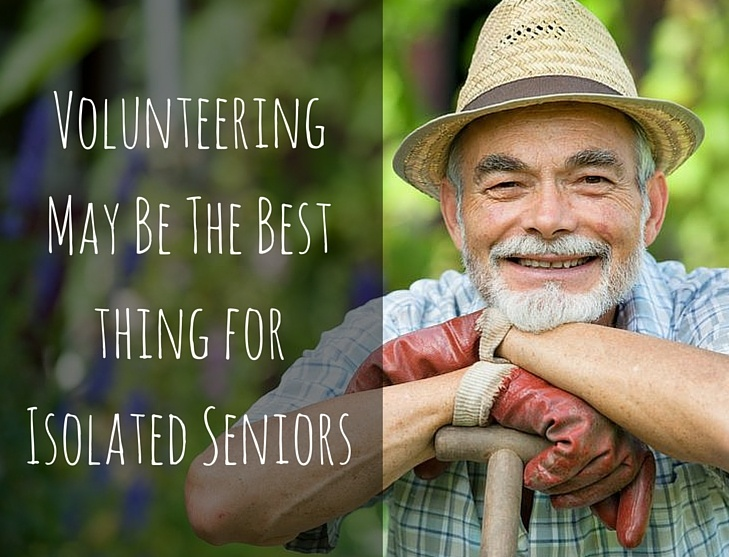 Volunteering May Be the Best Thing for Isolated Seniors